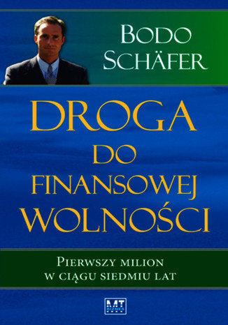 Bodo Schäfer, Droga do finansowej wolności. W 7 lat do pierwszego miliona