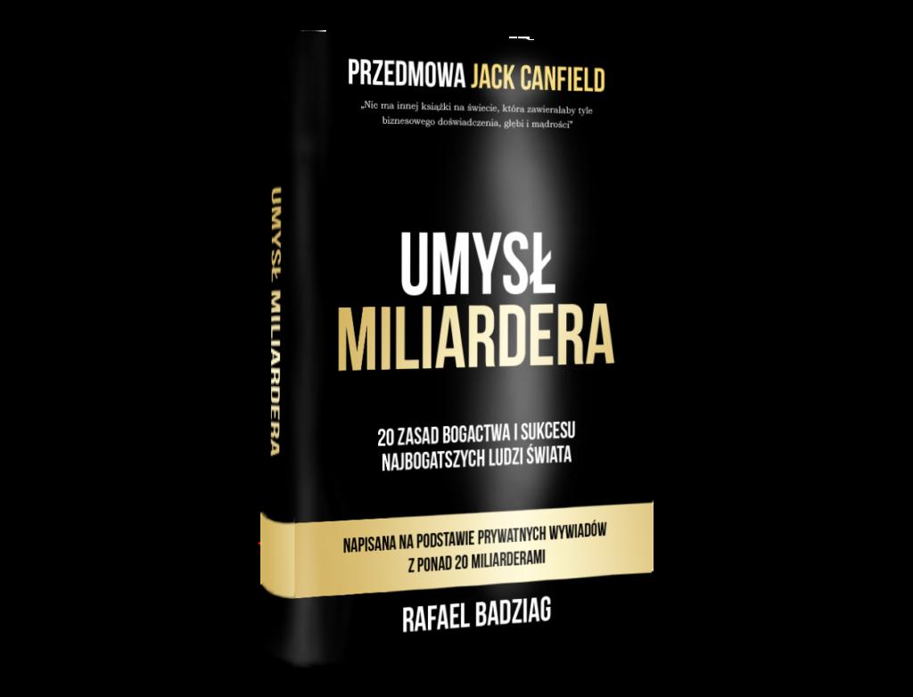 Rafael Badziag, Umysł Miliardera. 20 Zasad Bogactwa i Sukcesu Najbogatszych Ludzi Świata